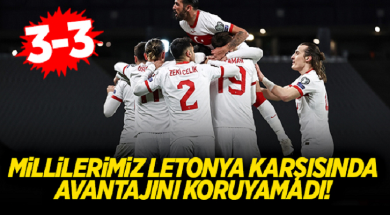 A Milli Futbol Takım Letonya ile 3-3 berabere kaldı