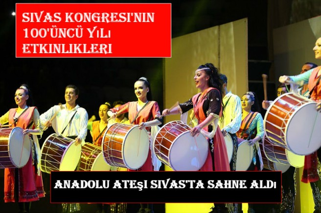 Anadolu Ateşi Sivas'ta sahne aldı