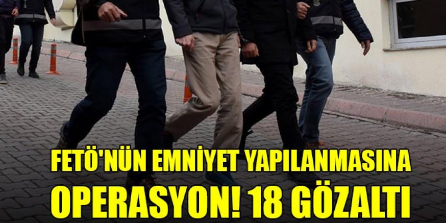 Ankara'da FETÖ'nün emniyet yapılanmasına operasyon: 18 gözaltı