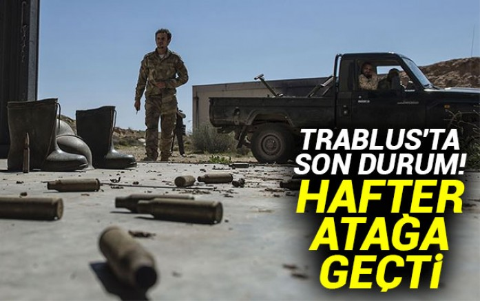 Batı' nın desteklediği Hafter 'e bağlı güçler Trablus' a yaklaştı