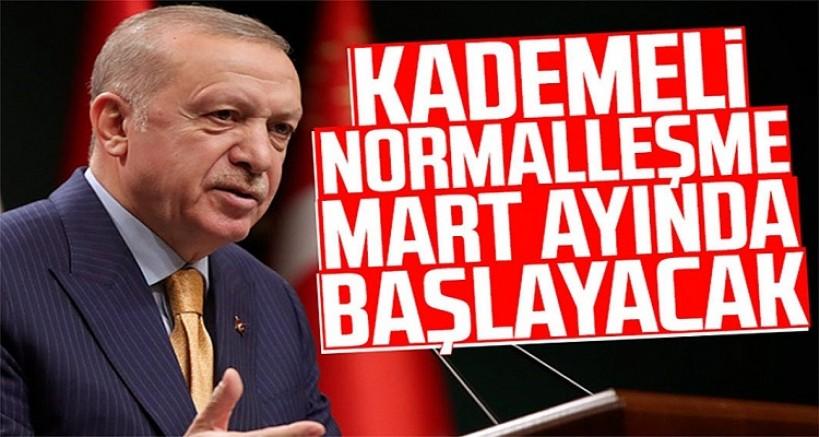 Cumhurbaşkanı Erdoğan : Kademeli normalleşme mart ayında başlayacak