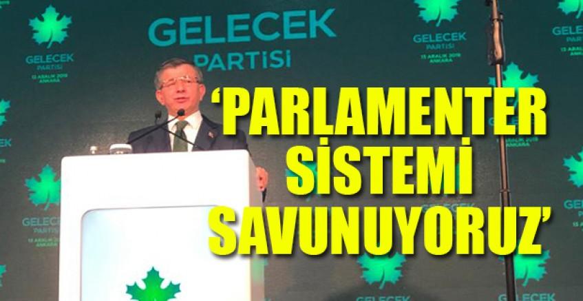 Davutoğlu: Demokratik Parlamenter Sistemi Savunuyoruz'
