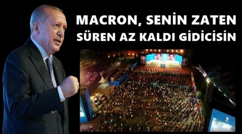 Erdoğan: Macron senin zaten süren az kaldı. Gidicisin