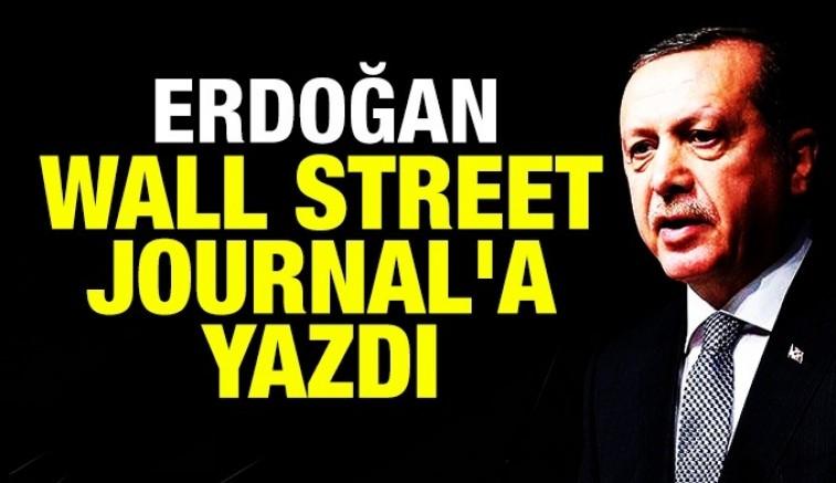 Erdoğan Wall Street Journal ' a makale yazdı