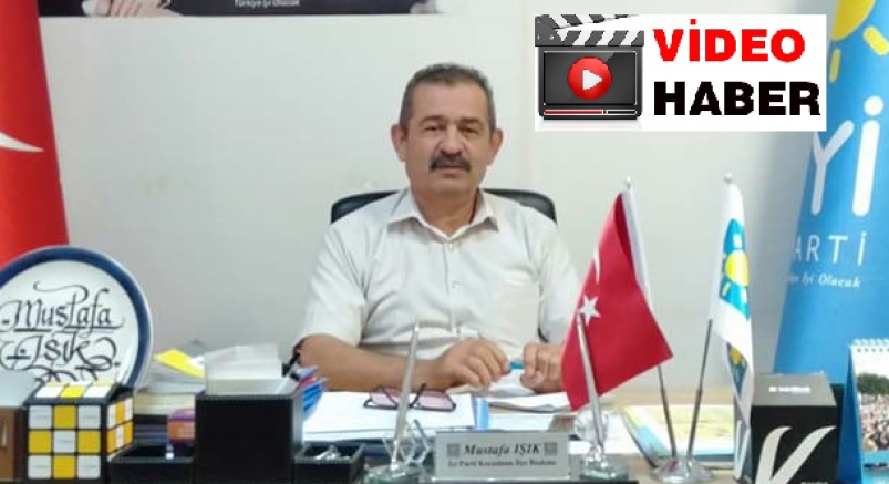 İyi parti İlçe başkanı Mustafa Işık : Sığınmacıların çeteleşmesine izin vermeyin