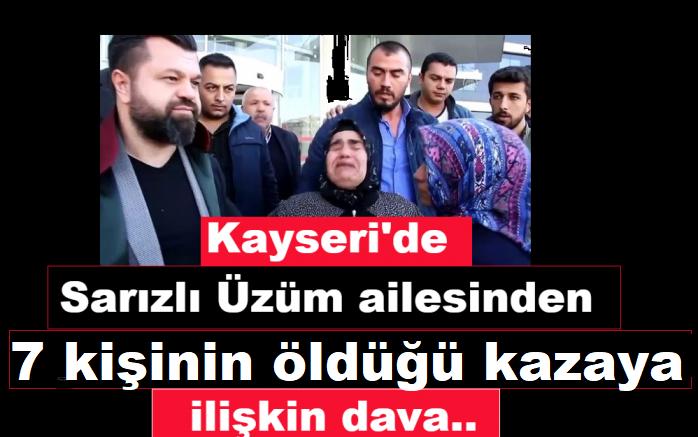 Kayseri'de 7 kişinin öldüğü trafik kazasına ilişkin davaya devam edildi