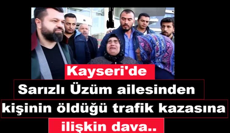 Kayseri'de aynı aileden 7 kişinin öldüğü trafik kazasına ilişkin davaya devam edildi