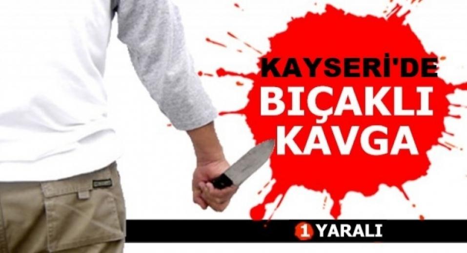 Kayseri'de bıçaklı kavgada 1 kişi yaralandı