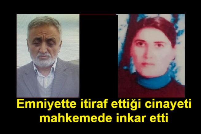 Kayseri'de Emniyette itiraf ettiği cinayeti, mahkemede inkar etti