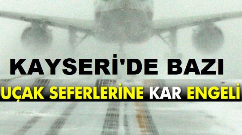 Kayseri'de hava ulaşımı kar nedeniyle bazı uçuşlar yapılamadı