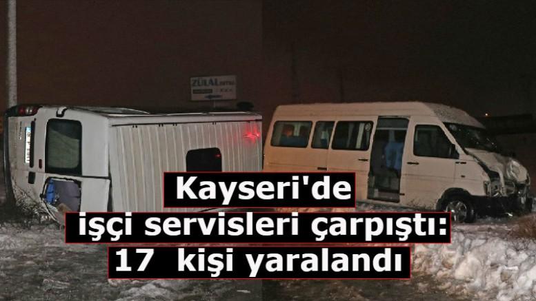 Kayseri'de işçi servisleri çarpıştı: 17 kişi yaralandı