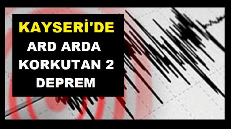 Kayseri'de korkutan 2 deprem