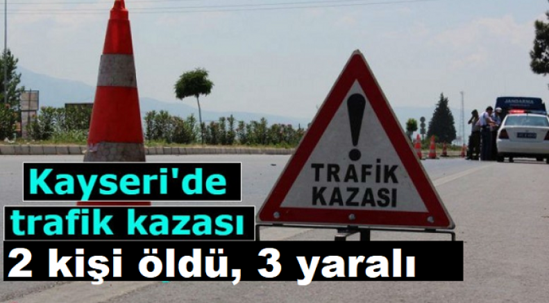 Kayseri'de otomobil devrildi 2 kişi öldü, 3 yaralı