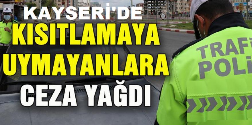 Kayseri'de sokağa çıkma kısıtlamasına uymayan aileye 11 bin 950 lira ceza