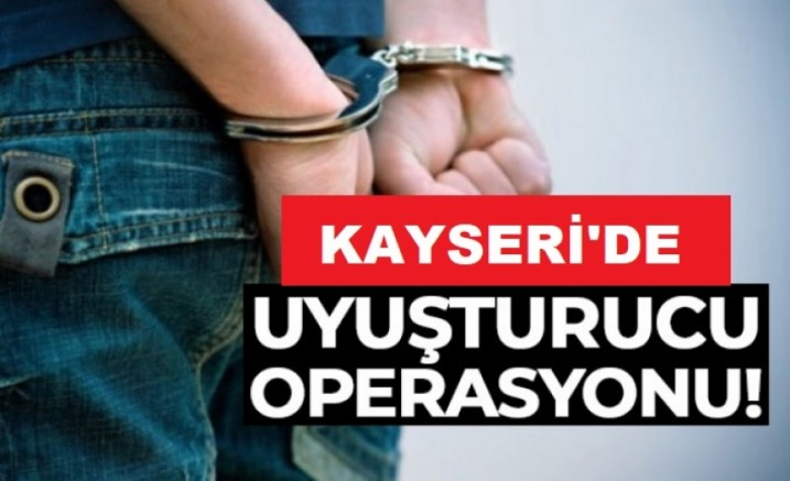 Kayseri'de uyuşturucu operasyonlarında 5 zanlı yakalandı