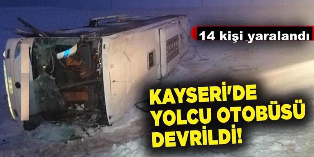 Kayseri'de yolcu otobüsü devrildi: 14 kişi yaralandı