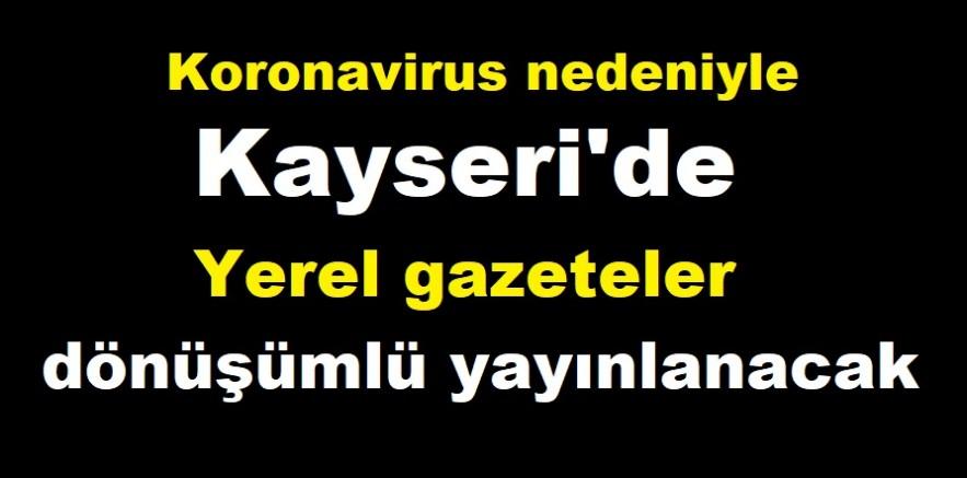 Kayseri'deki yerel gazeteler dönüşümlü yayınlanacak