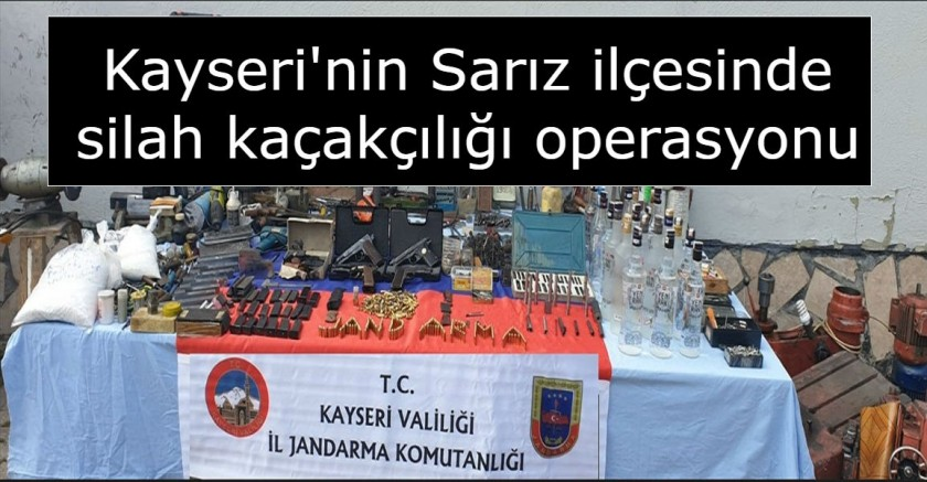 Kayseri'nin Sarız ilçesinde silah kaçakçılığı operasyonu