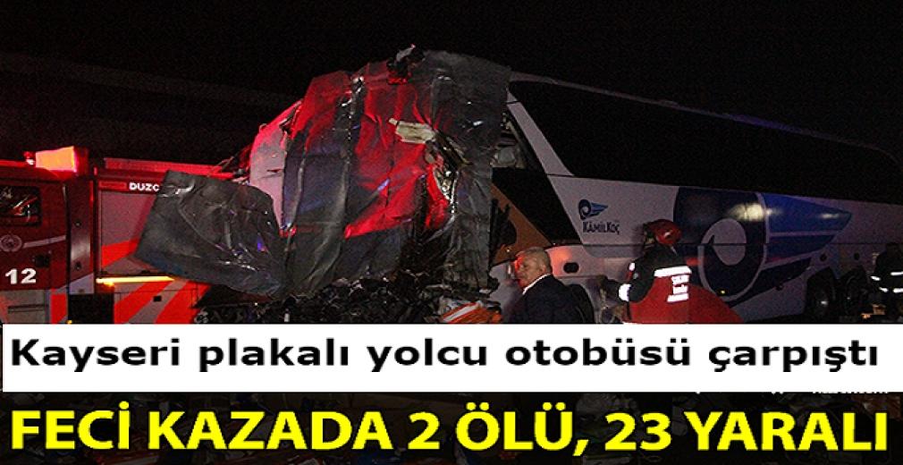 Kayseri plakalı yolcu otobüsü ile kargo tırı çarpıştı: 2 ölü, 23 yaralı