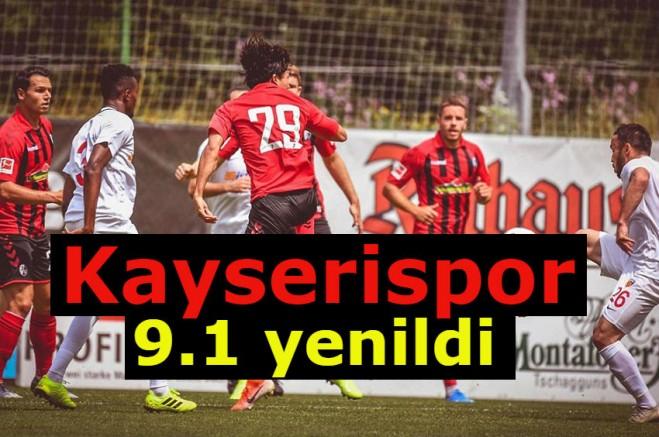 Kayserispor Freiburg' a 9-1 yenildi