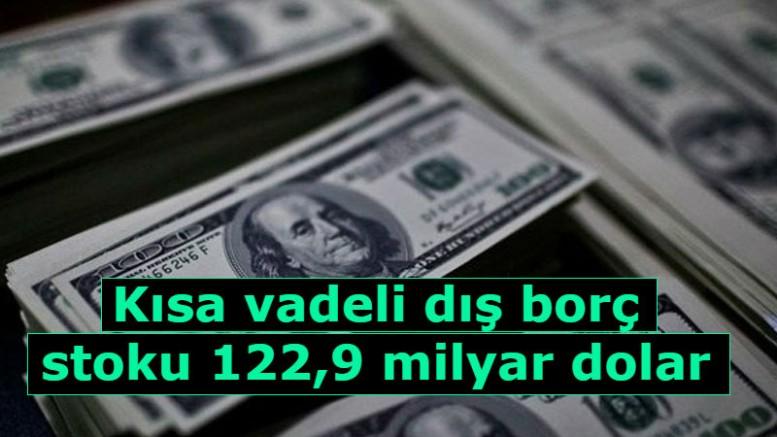 Kısa vadeli dış borç,  122,9 milyar dolar