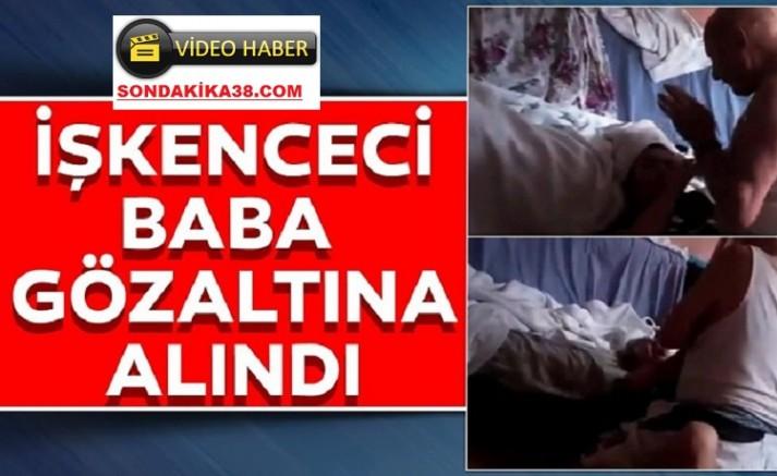 Kızına işkence yapan baba gözaltına alındı