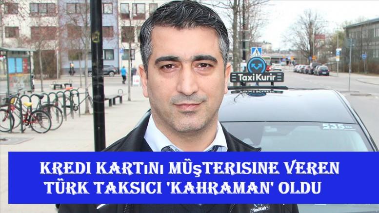 Kredi kartını müşterisine veren Türk taksici 'kahraman' oldu