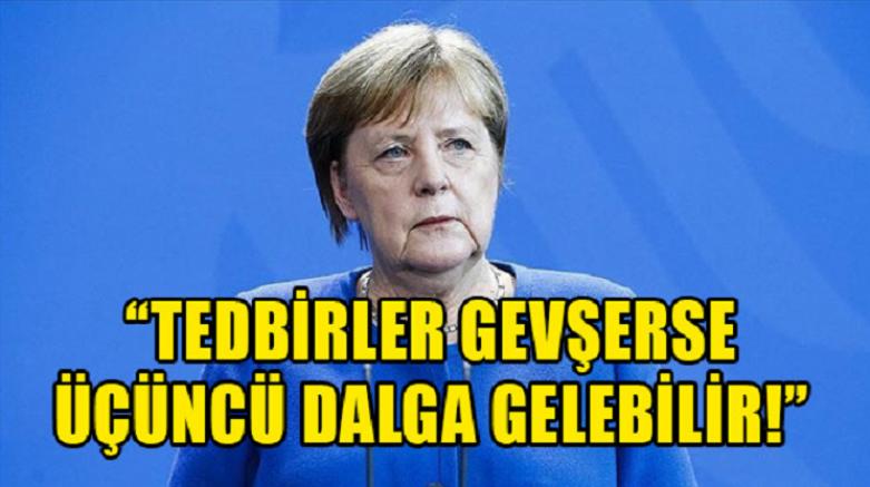 Merkel'den koronavirüs' da üçüncü dalga uyarısı