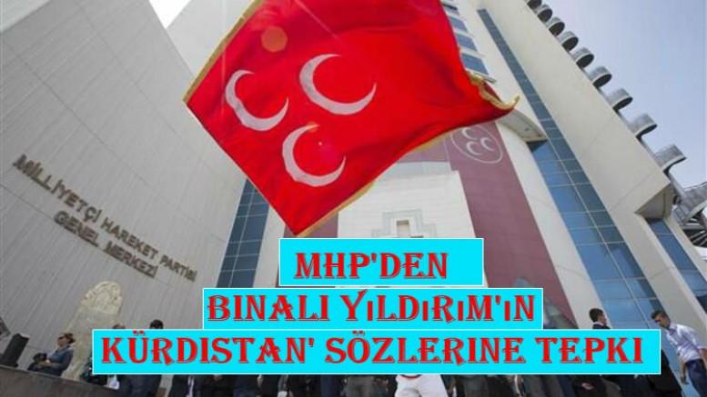 MHP'den Binali Yıldırım'ın 'Kürdistan' sözlerine tepki