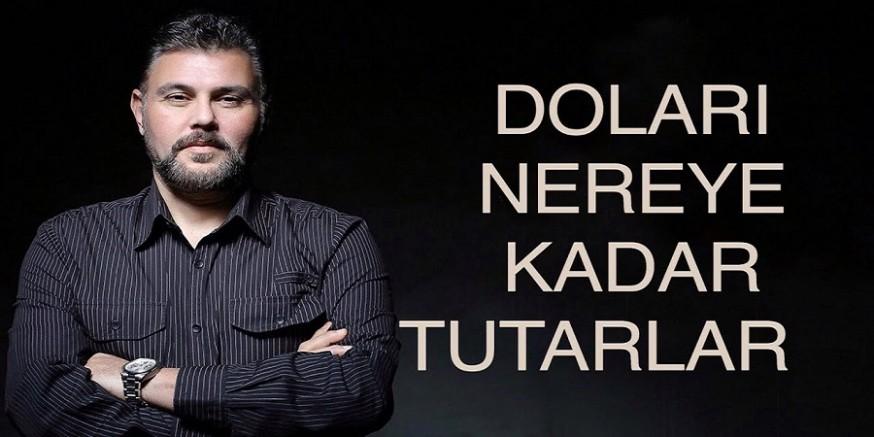 Murat Muratoğlu:  Doları nereye kadar tutarlar?