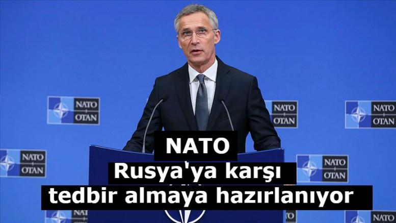NATO, Rusya'ya karşı tedbir almaya hazırlanıyor