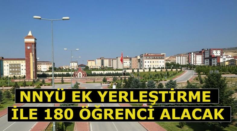 NNYÜ EK YERLEŞTİRME İLE 180 ÖĞRENCİ ALACAK