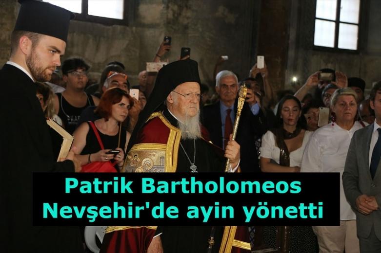 Patrik Bartholomeos Nevşehir'de ayin yönetti