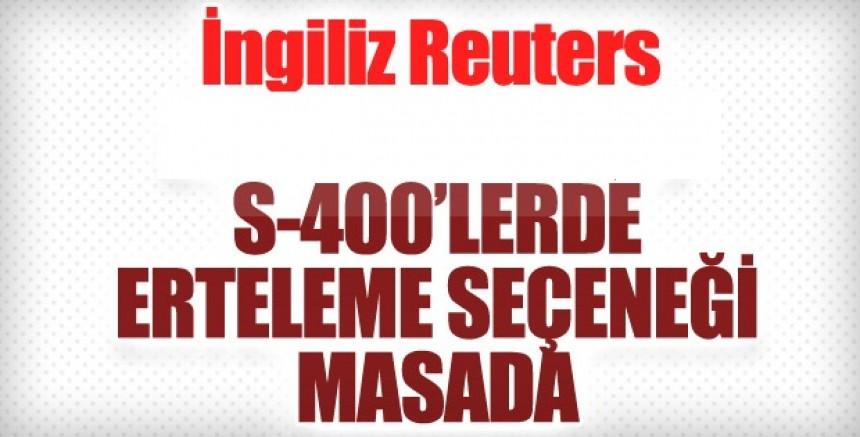 Reuters: ABD, Türkiye'den S-400 alımını ertelemesini istedi