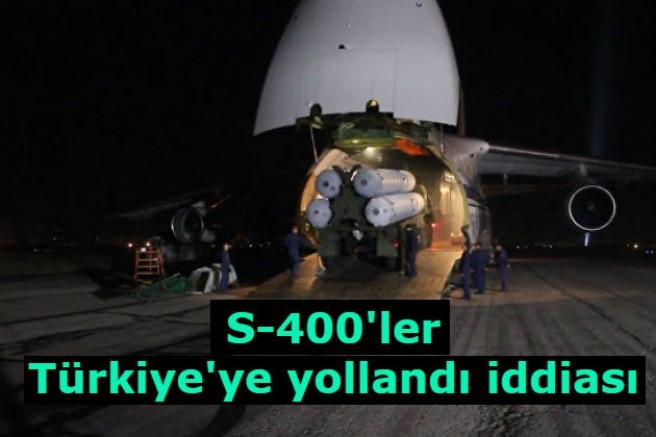 S-400'ler Türkiye'ye yollandı iddiası