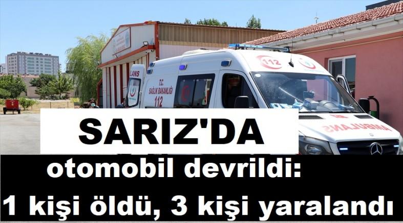 Sarız 'da otomobil devrildi: 1 kişi öldü, 3 kişi yaralandı