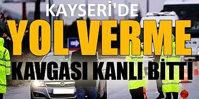 Kayseri'de yol verme kavgası: 1 ölü, 1 yaralı