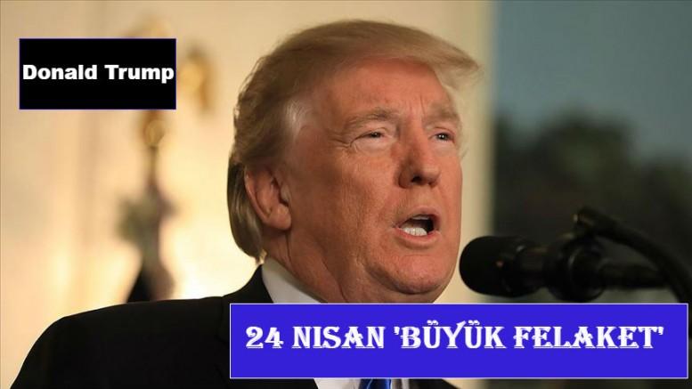 Trump 24 Nisan için 'Büyük Felaket' ifadesini kullandı
