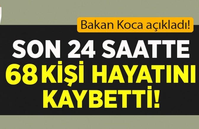 Türkiye'de koronavirüs nedeniyle 68 kişi hayatını kaybetti