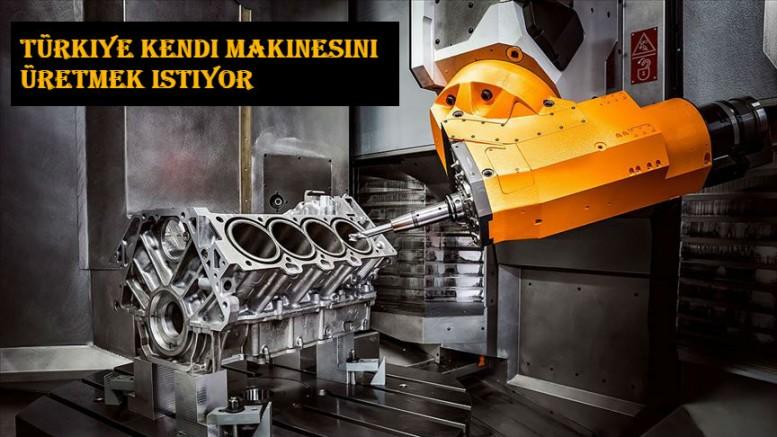 Türkiye kendi makinesini üretmek istiyor