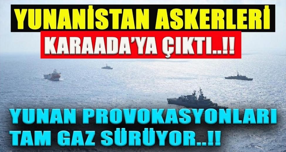Yunan askeri Meis'ten sonra Karaada'ya çıktı