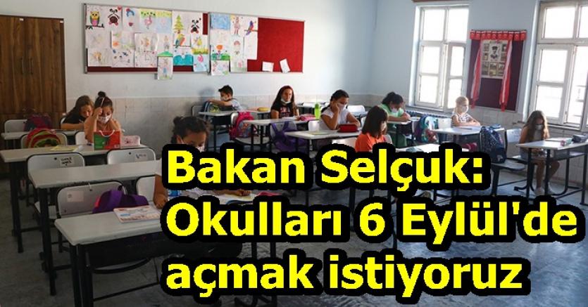Ziya Selçuk: Okulları 6 Eylül'de açmak istiyoruz